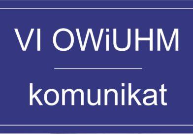 VI OWiUHM – informacje